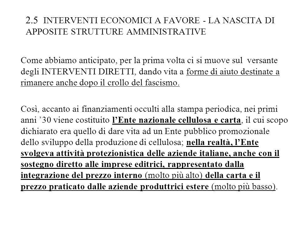 2.5 INTERVENTI ECONOMICI A FAVORE - LA NASCITA DI APPOSITE STRUTTURE AMMINISTRATIVE