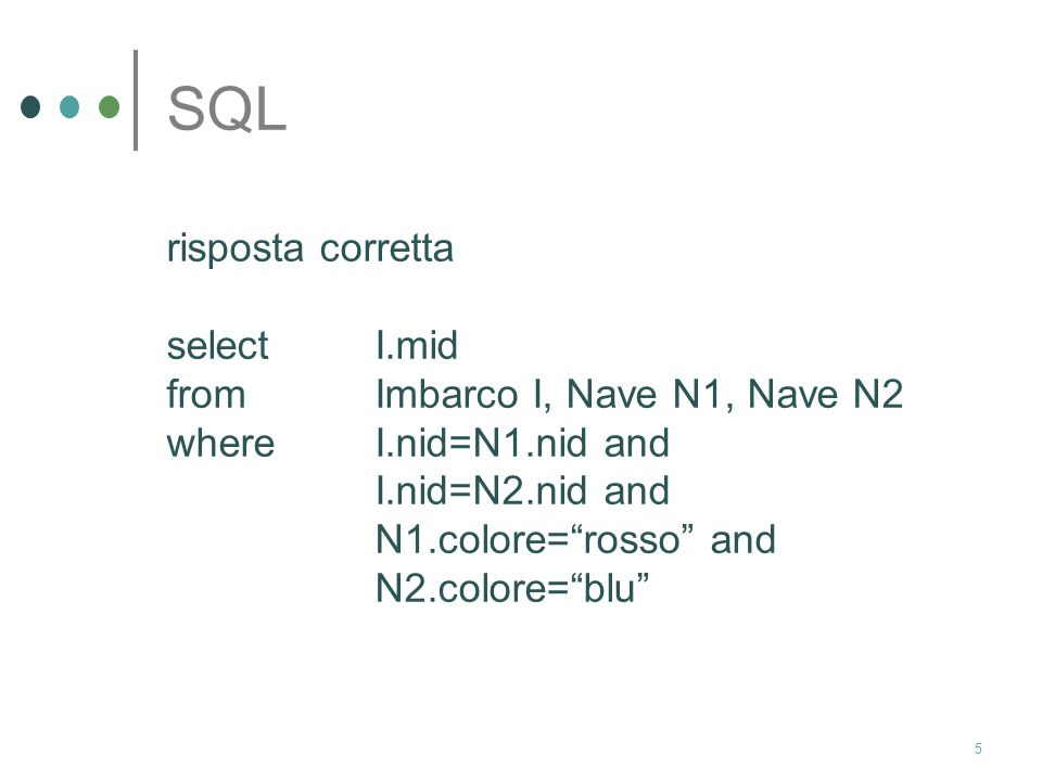 SQL risposta corretta select I.mid from Imbarco I, Nave N1, Nave N2