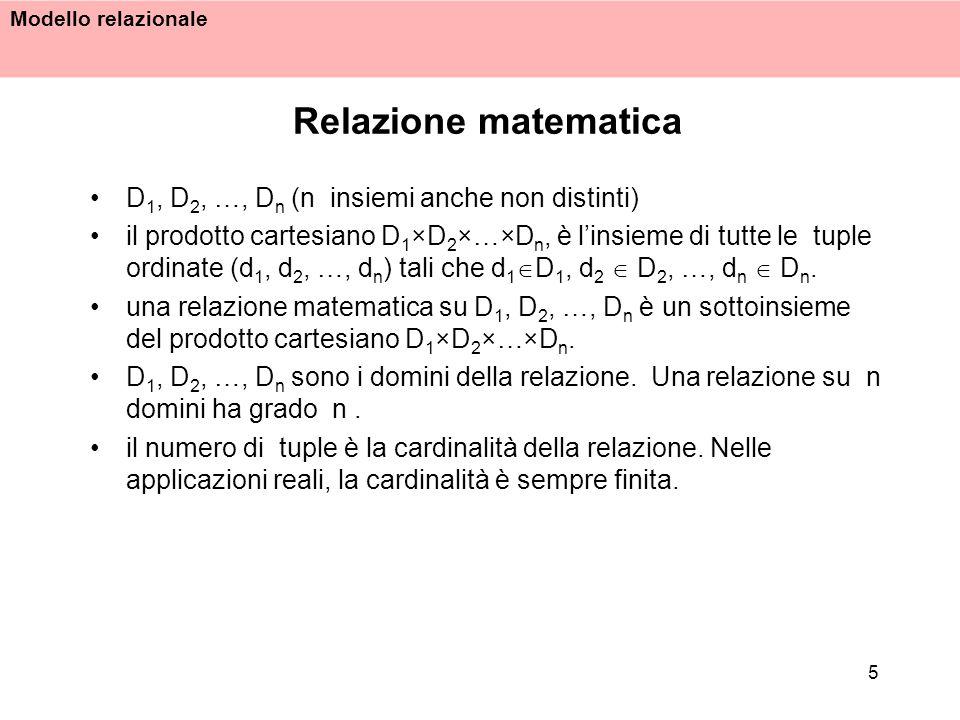 Relazione matematica D1, D2, …, Dn (n insiemi anche non distinti)