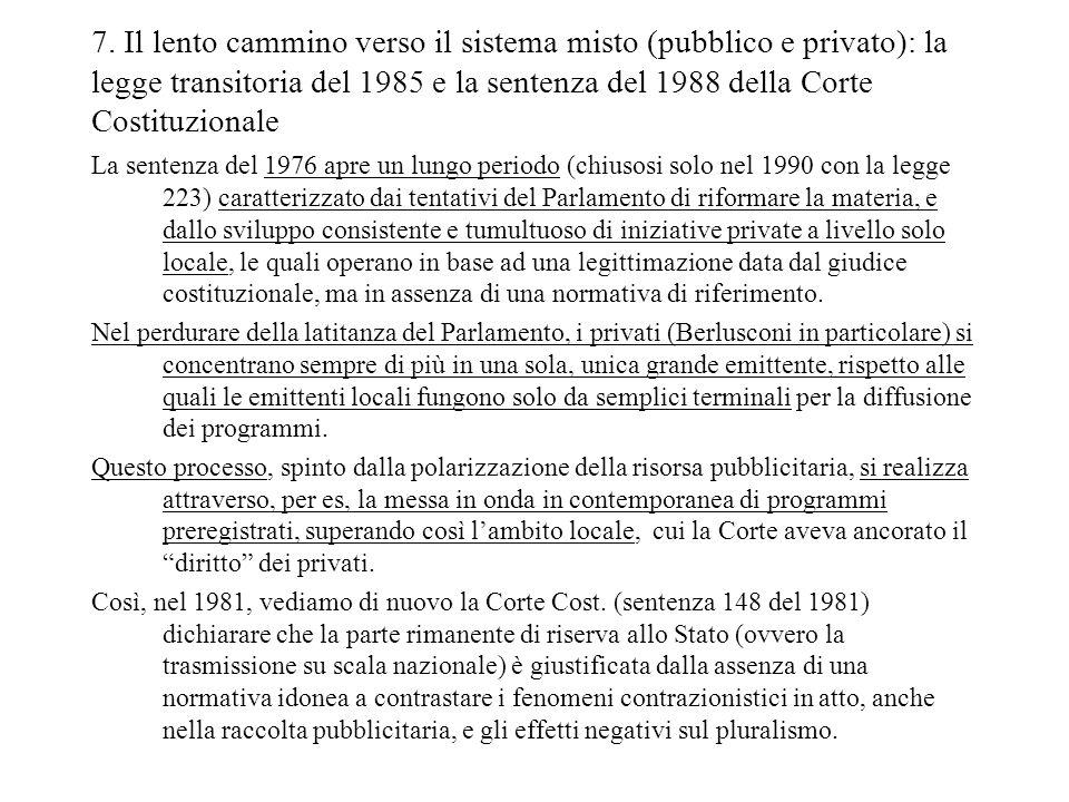 7. Il lento cammino verso il sistema misto (pubblico e privato): la legge transitoria del 1985 e la sentenza del 1988 della Corte Costituzionale