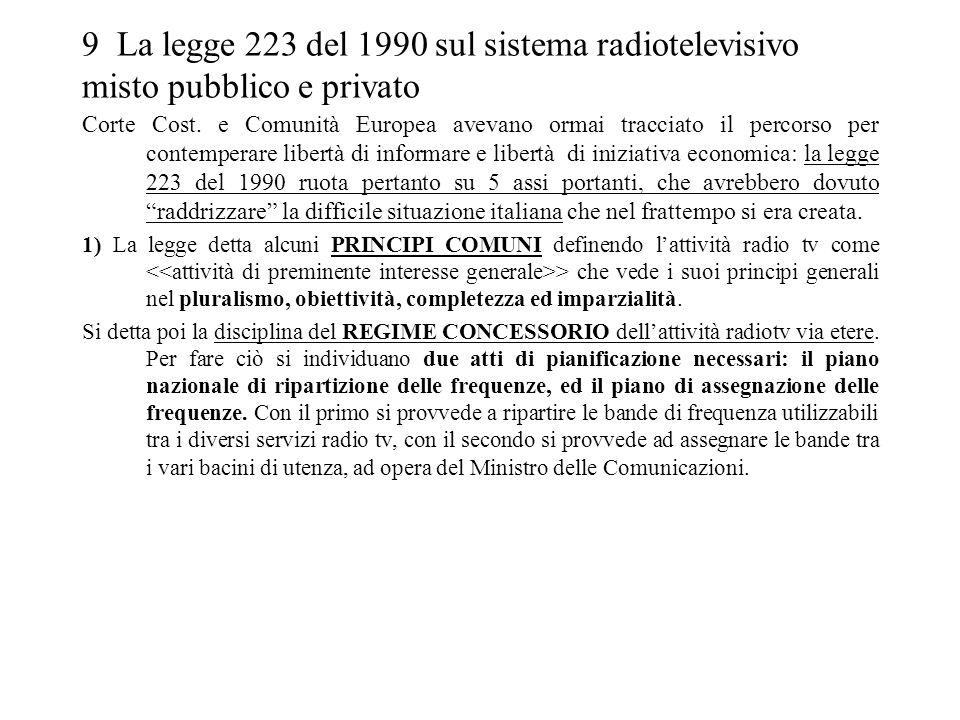 9 La legge 223 del 1990 sul sistema radiotelevisivo misto pubblico e privato