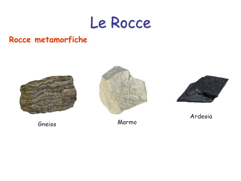 Le Rocce Rocce metamorfiche Ardesia Marmo Gneiss