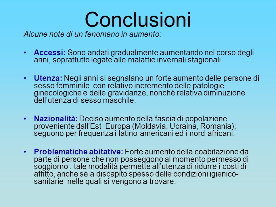 Conclusioni Alcune note di un fenomeno in aumento: