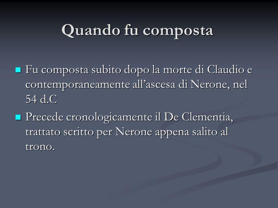 Quando fu composta Fu composta subito dopo la morte di Claudio e contemporaneamente all'ascesa di Nerone, nel 54 d.C.