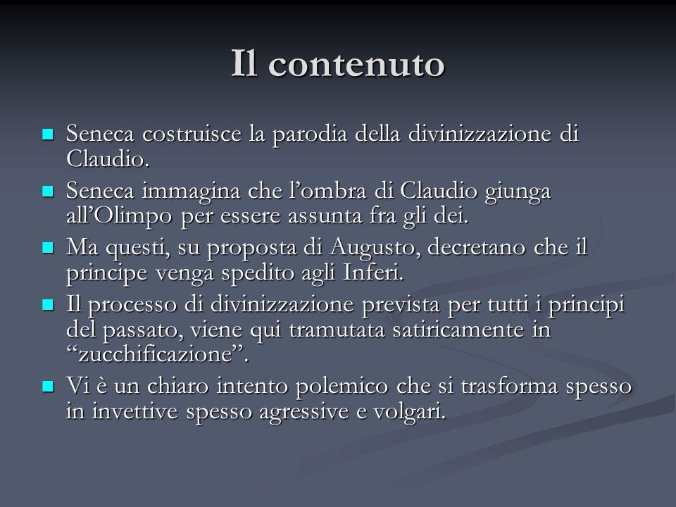 Il contenuto Seneca costruisce la parodia della divinizzazione di Claudio.