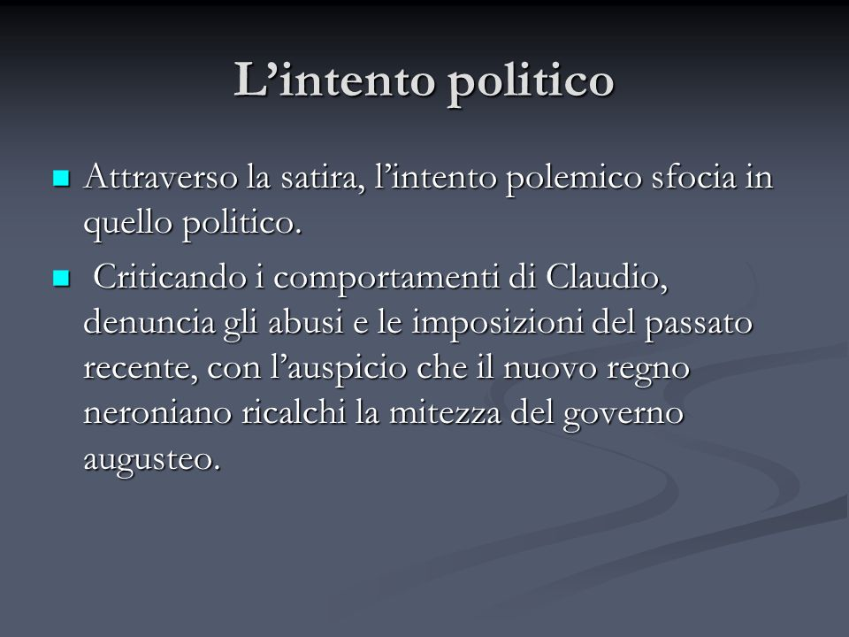 L'intento politico Attraverso la satira, l'intento polemico sfocia in quello politico.