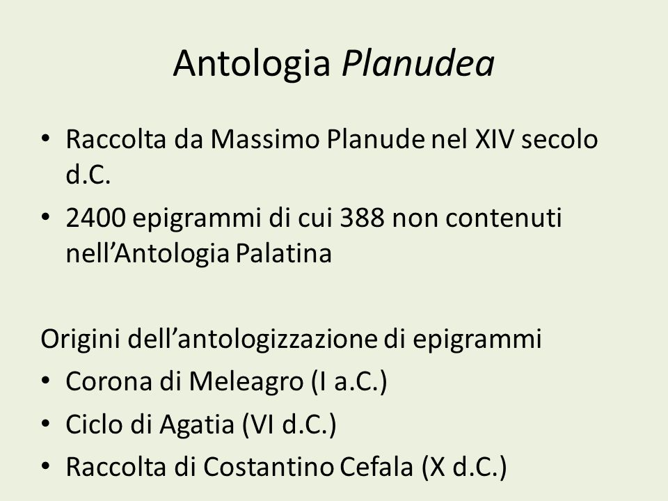 Antologia Planudea Raccolta da Massimo Planude nel XIV secolo d.C.