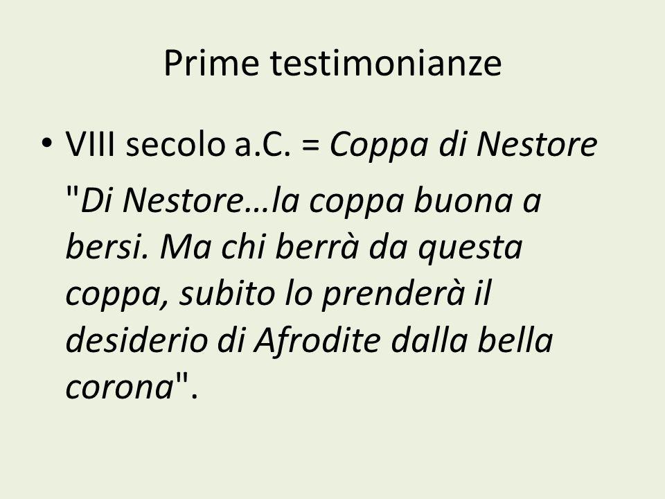 Prime testimonianze VIII secolo a.C. = Coppa di Nestore