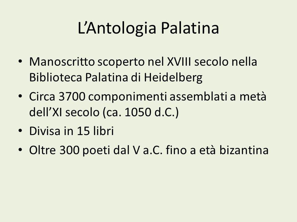 L'Antologia Palatina Manoscritto scoperto nel XVIII secolo nella Biblioteca Palatina di Heidelberg.