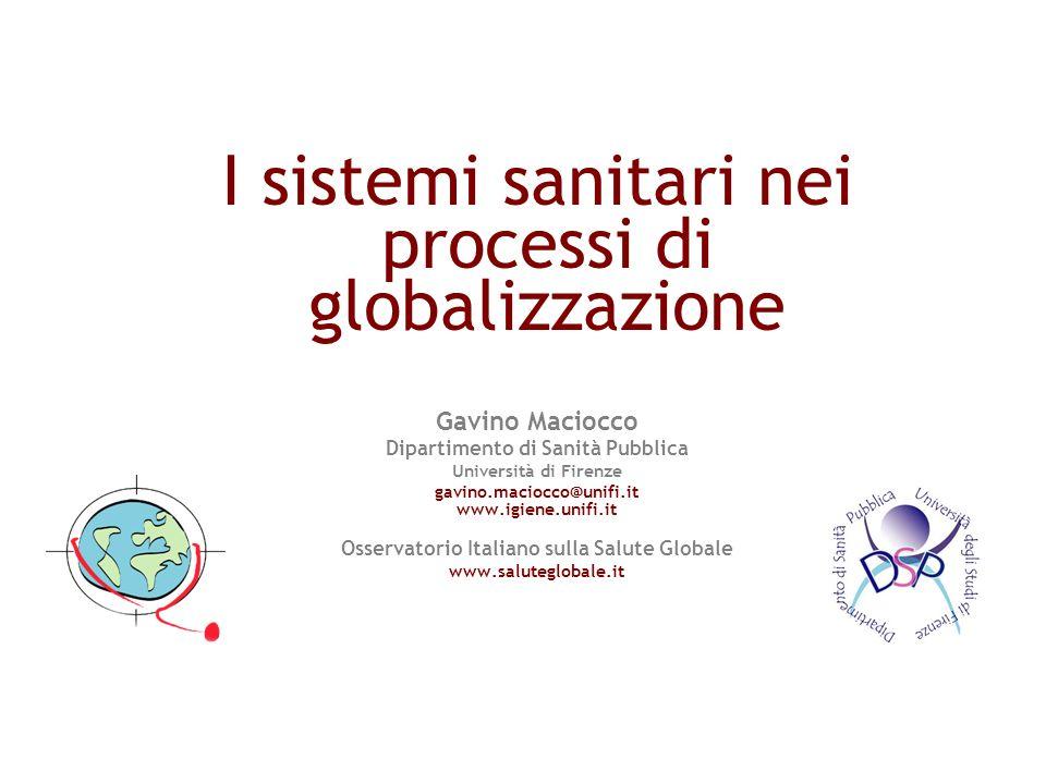 I sistemi sanitari nei processi di globalizzazione Gavino Maciocco