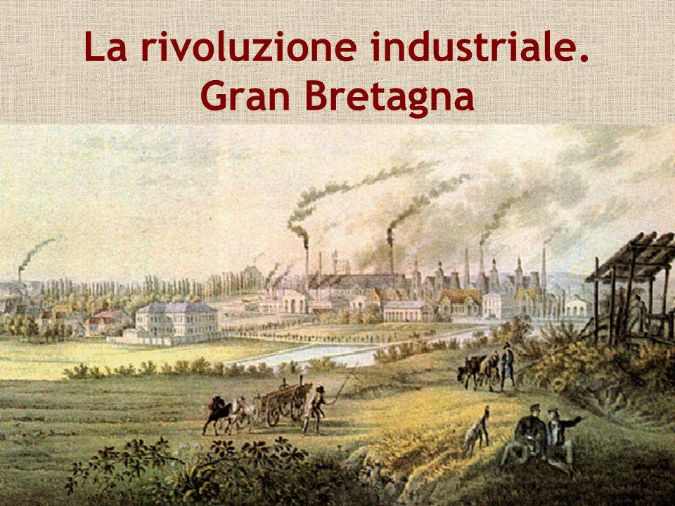 La rivoluzione industriale. Gran Bretagna