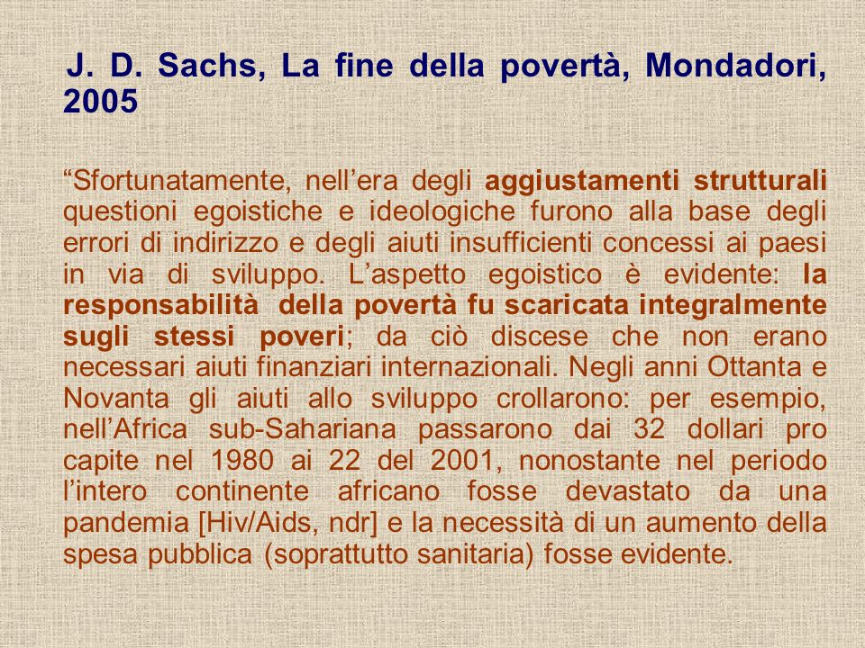 J. D. Sachs, La fine della povertà, Mondadori, 2005