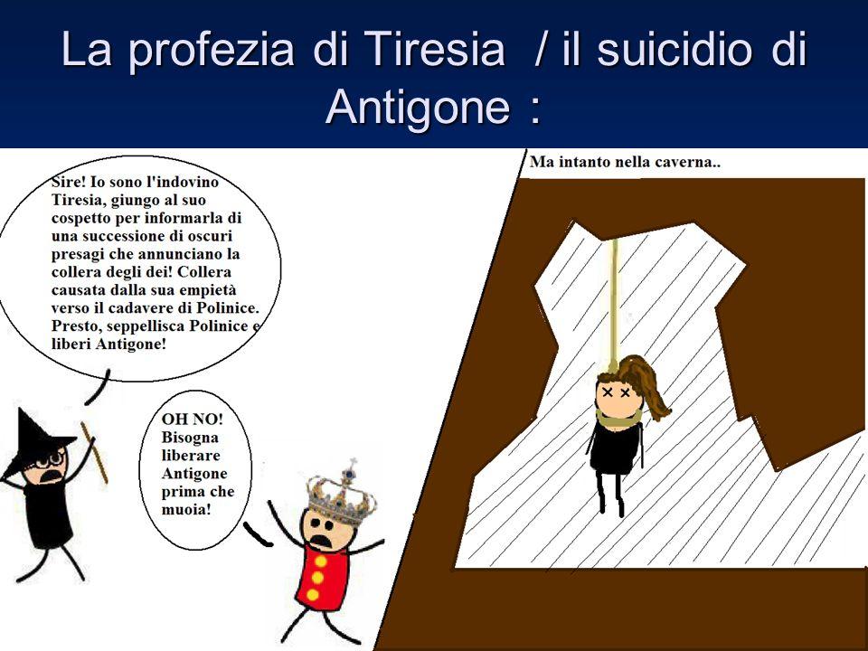 La profezia di Tiresia / il suicidio di Antigone :