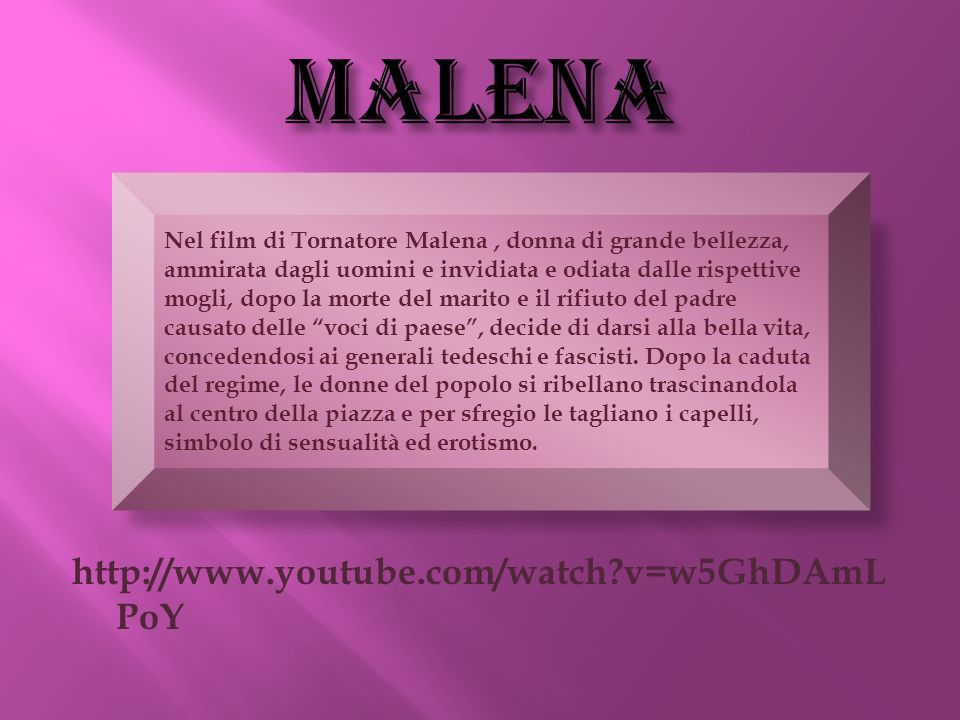 MALENA http://www.youtube.com/watch v=w5GhDAmLPoY