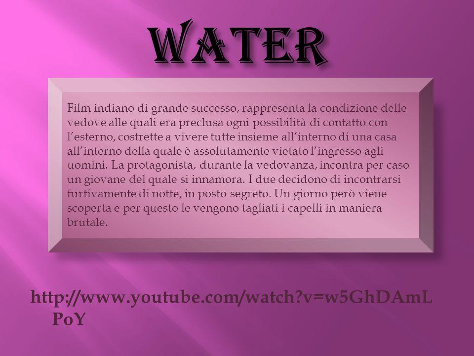 WATER http://www.youtube.com/watch v=w5GhDAmLPoY