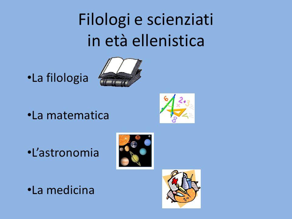 Filologi e scienziati in età ellenistica