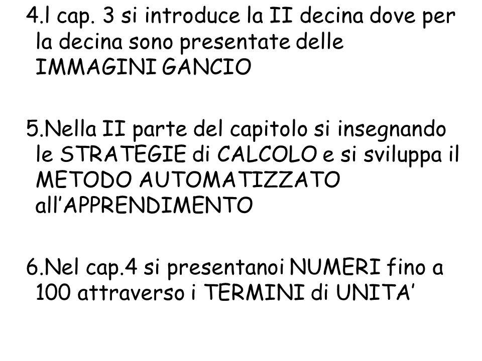 l cap. 3 si introduce la II decina dove per la decina sono presentate delle IMMAGINI GANCIO