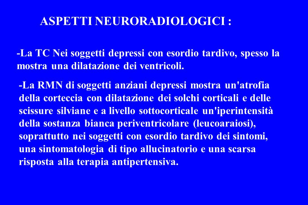ASPETTI NEURORADIOLOGICI :