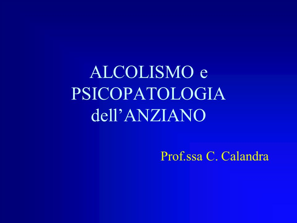 ALCOLISMO e PSICOPATOLOGIA dell'ANZIANO