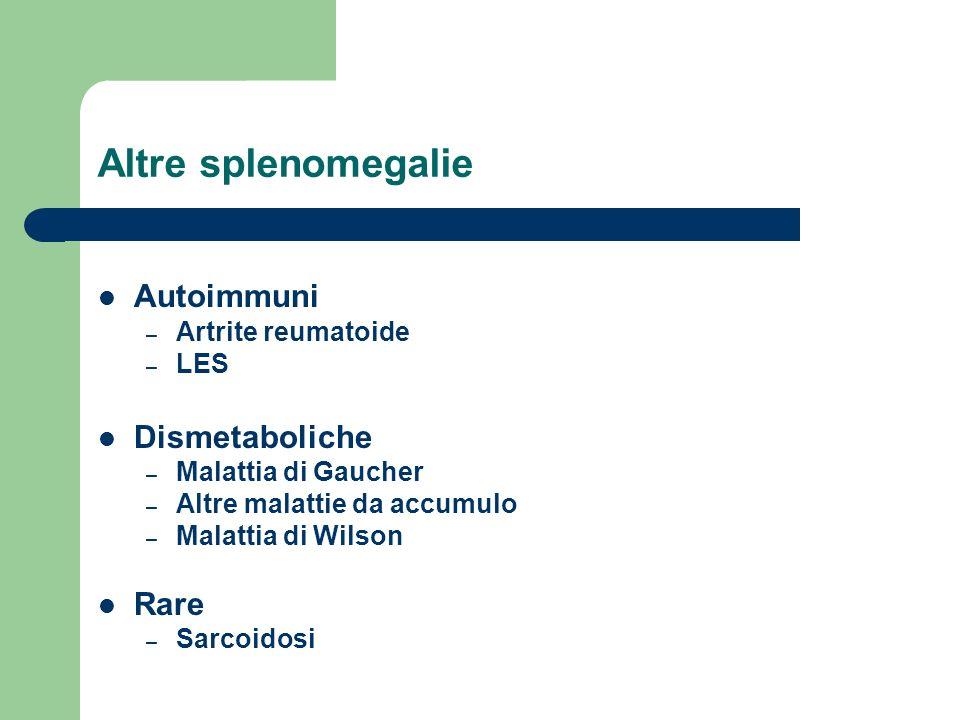 Altre splenomegalie Autoimmuni Dismetaboliche Rare Artrite reumatoide