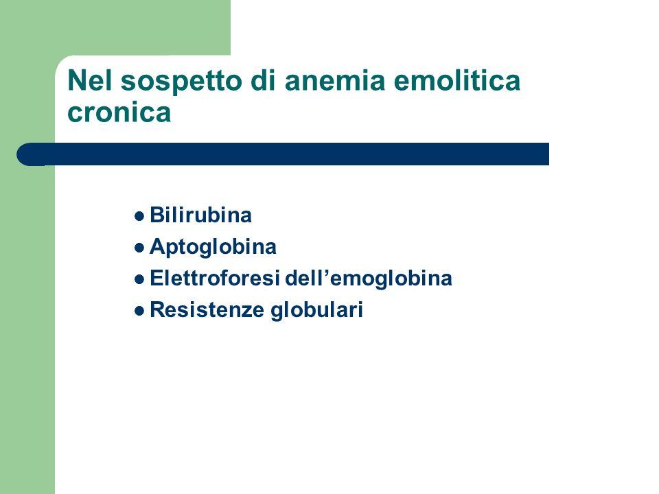 Nel sospetto di anemia emolitica cronica