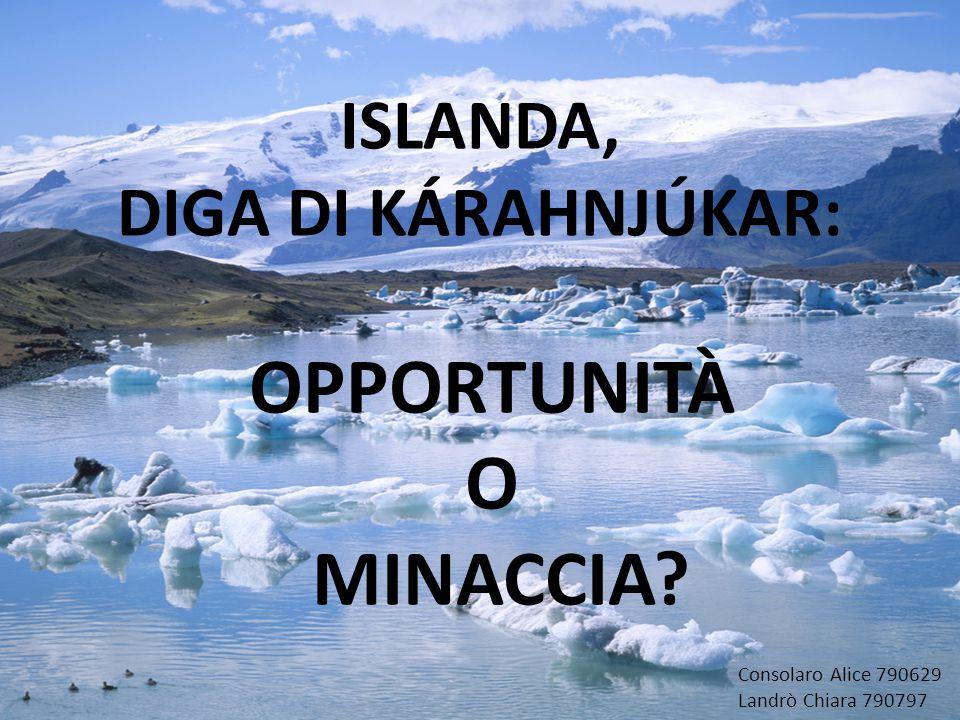 ISLANDA, DIGA DI KÁRAHNJÚKAR: OPPORTUNITÀ O MINACCIA