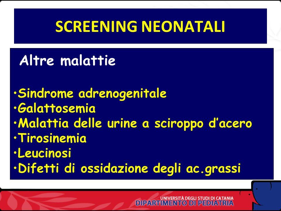 SCREENING NEONATALI Altre malattie Sindrome adrenogenitale