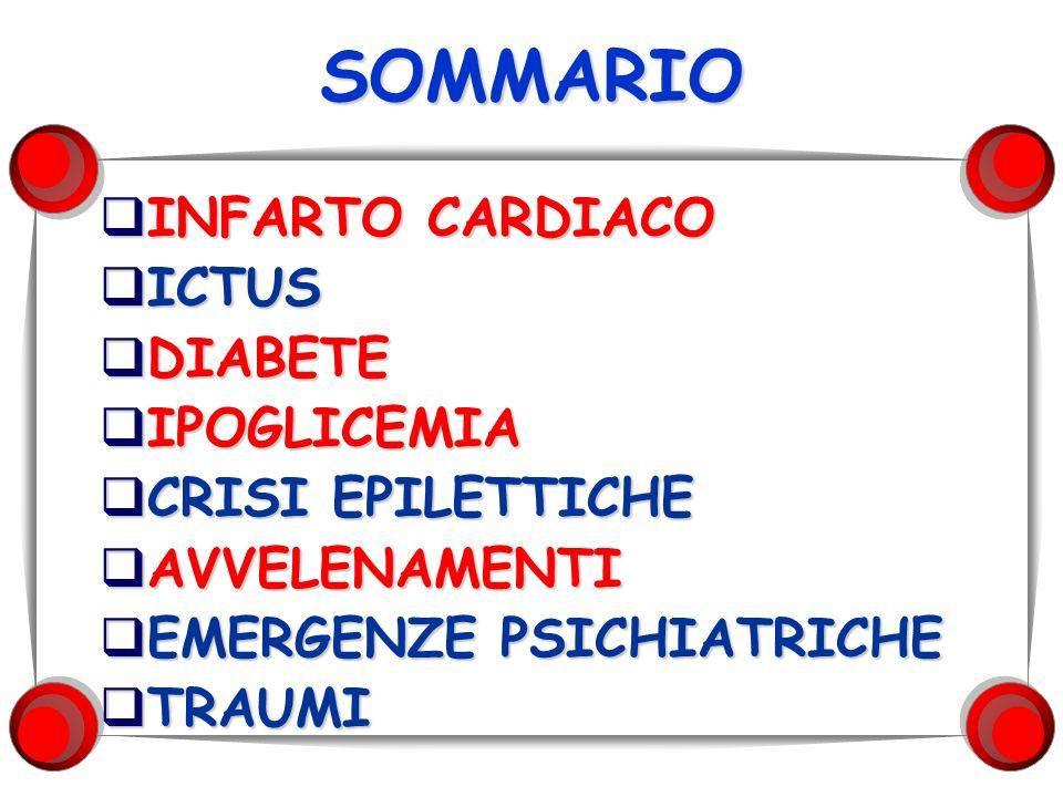 SOMMARIO INFARTO CARDIACO ICTUS DIABETE IPOGLICEMIA CRISI EPILETTICHE