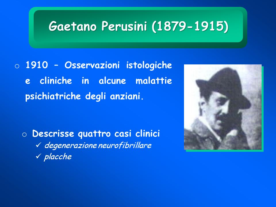 Gaetano Perusini (1879-1915) 1910 – Osservazioni istologiche e cliniche in alcune malattie psichiatriche degli anziani.