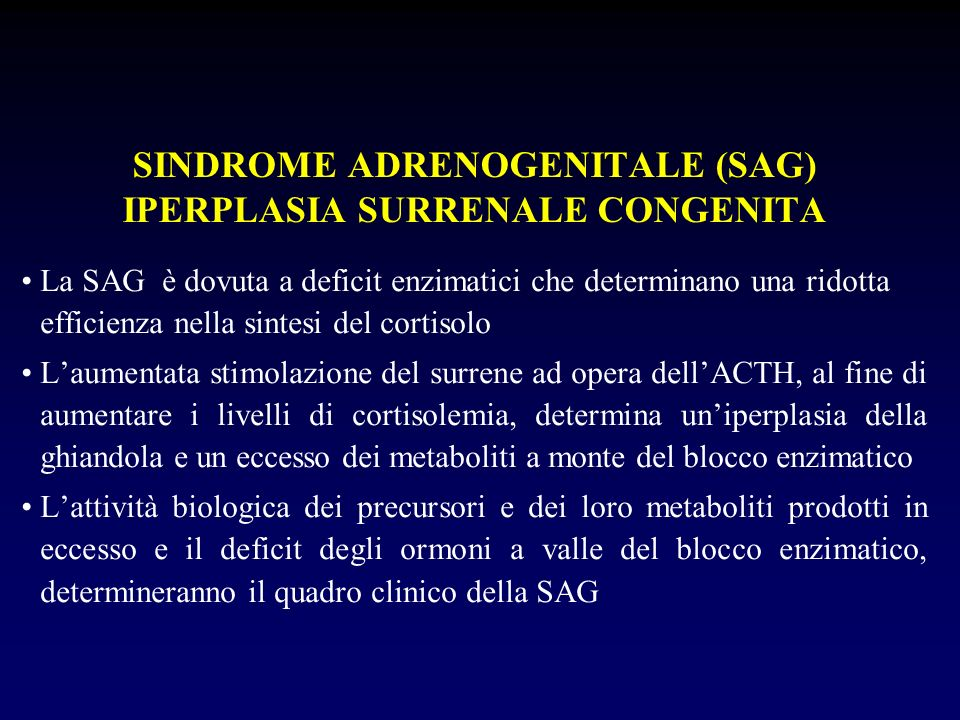SINDROME ADRENOGENITALE (SAG) IPERPLASIA SURRENALE CONGENITA