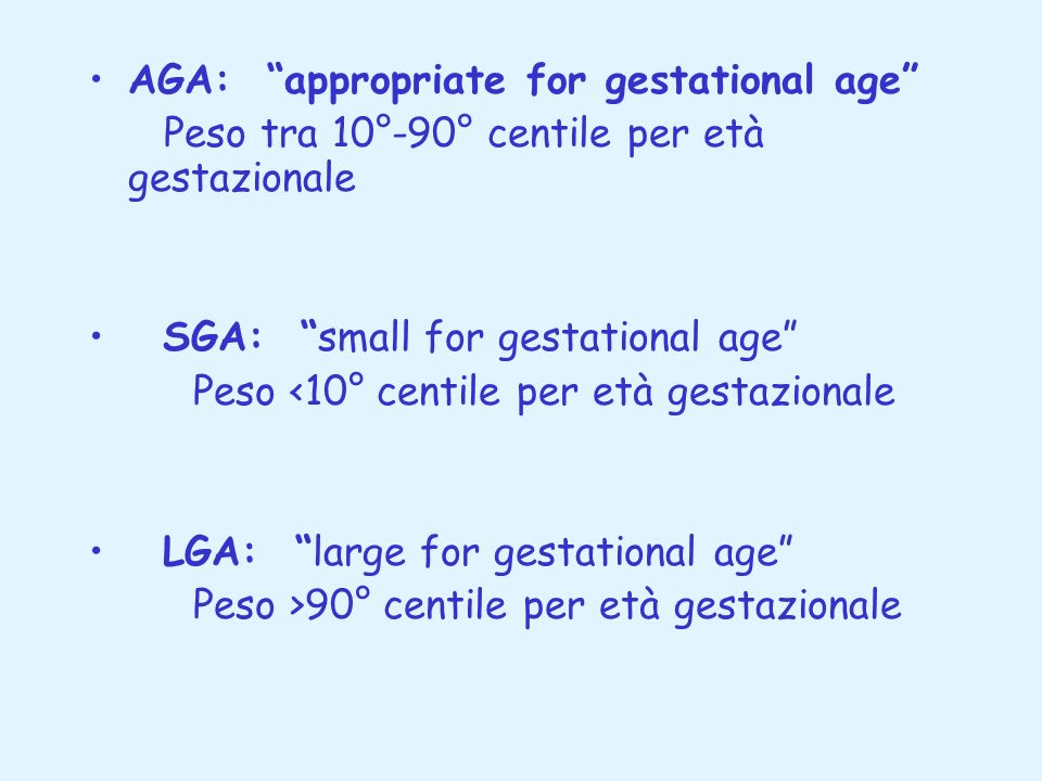 AGA: appropriate for gestational age