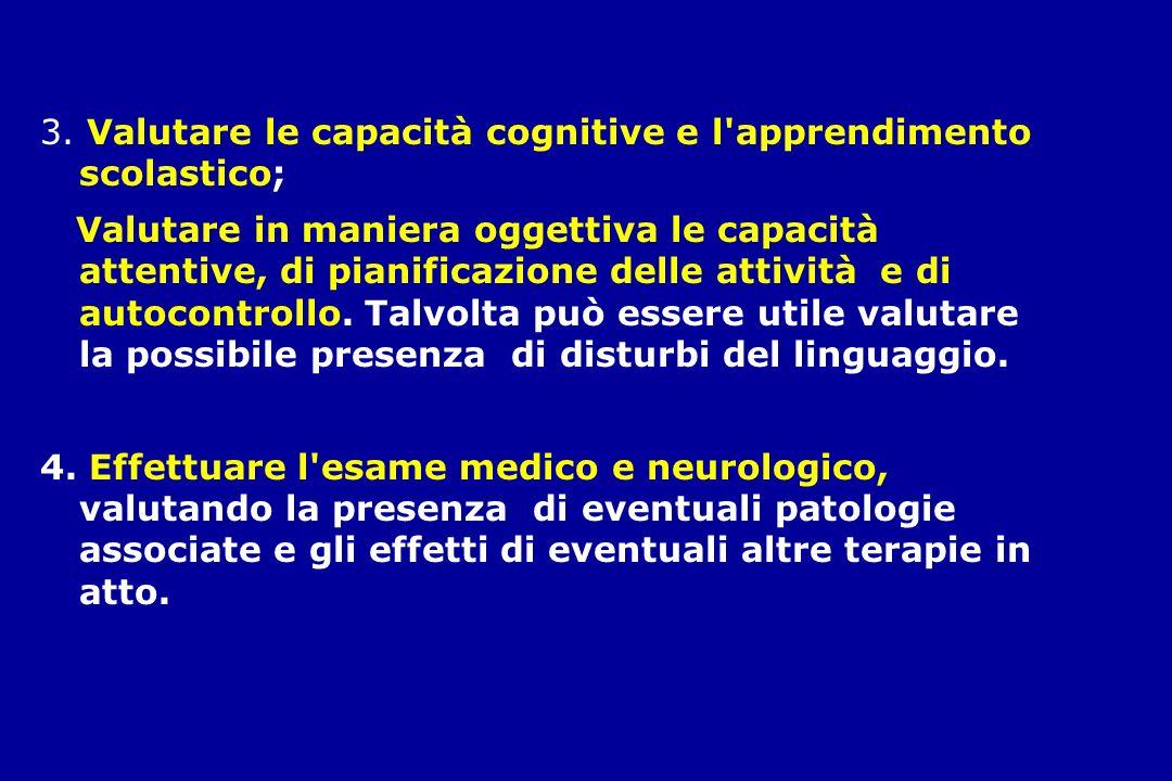 3. Valutare le capacità cognitive e l apprendimento scolastico;