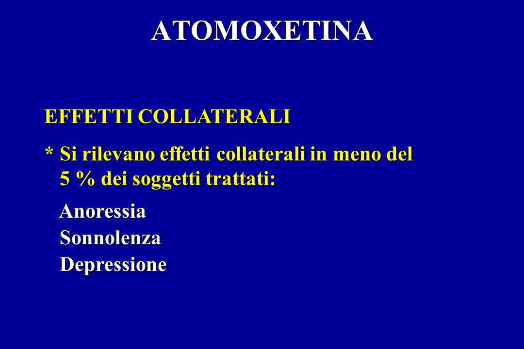 ATOMOXETINA EFFETTI COLLATERALI