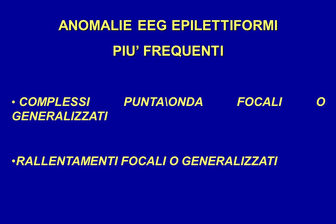 ANOMALIE EEG EPILETTIFORMI