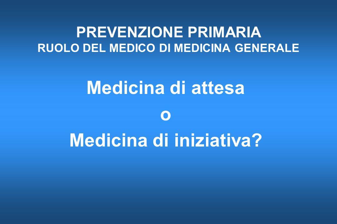 PREVENZIONE PRIMARIA RUOLO DEL MEDICO DI MEDICINA GENERALE