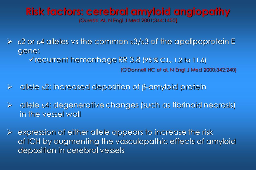 Risk factors: cerebral amyloid angiopathy