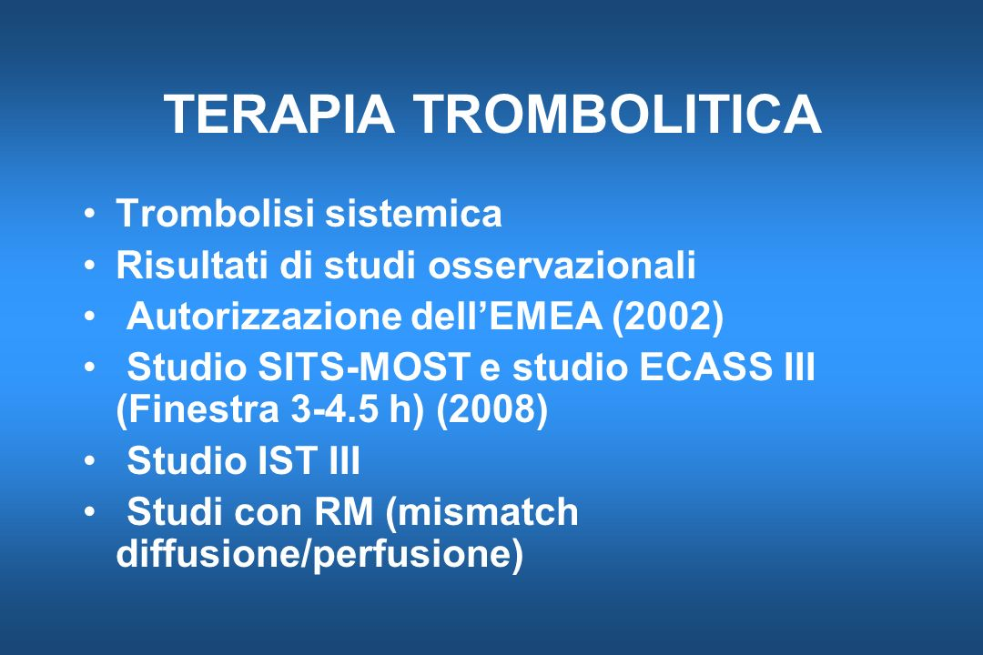 TERAPIA TROMBOLITICA Trombolisi sistemica