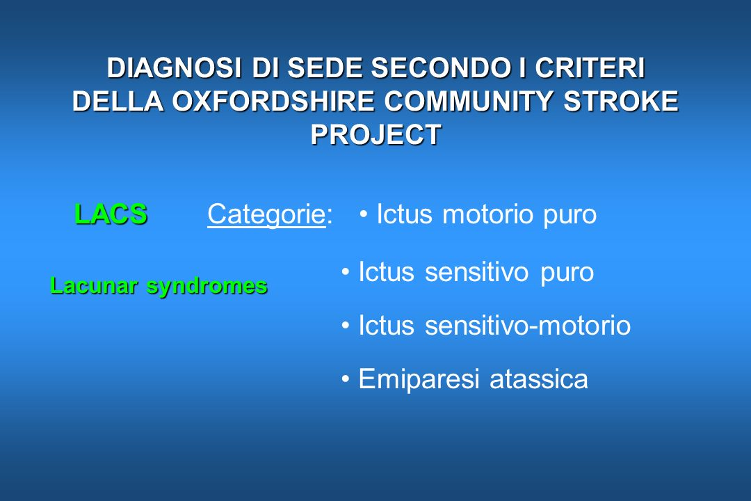 LACS Categorie: • Ictus motorio puro • Ictus sensitivo puro