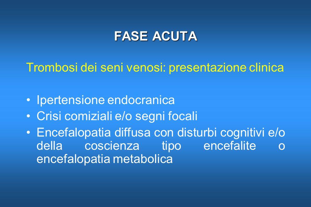 FASE ACUTA Trombosi dei seni venosi: presentazione clinica