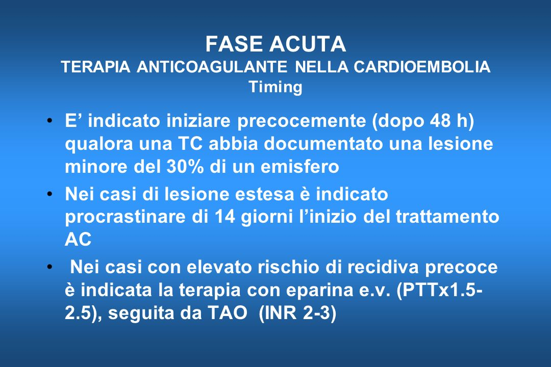 FASE ACUTA TERAPIA ANTICOAGULANTE NELLA CARDIOEMBOLIA Timing