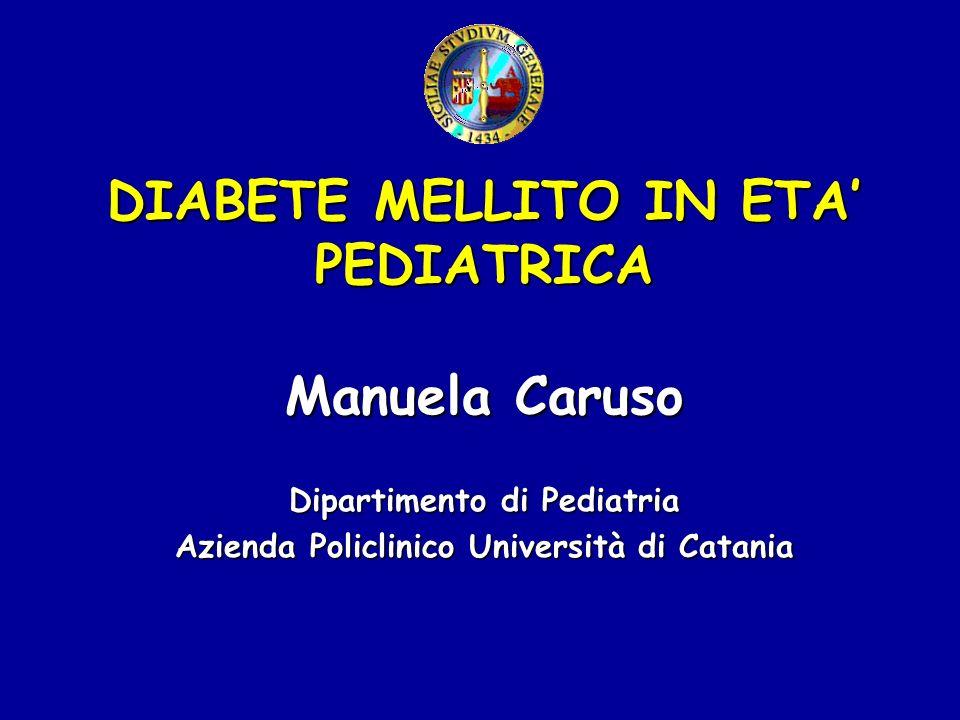 DIABETE MELLITO IN ETA' PEDIATRICA Manuela Caruso