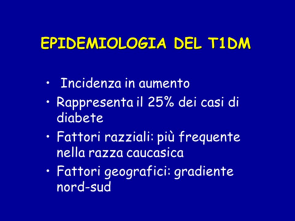 EPIDEMIOLOGIA DEL T1DM Incidenza in aumento