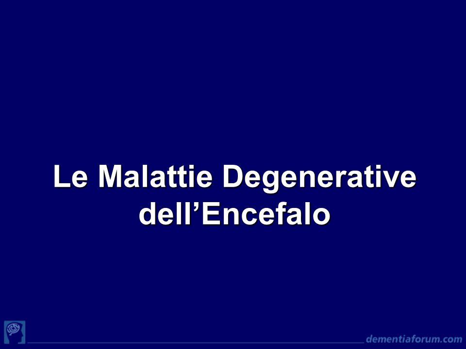 Le Malattie Degenerative dell'Encefalo