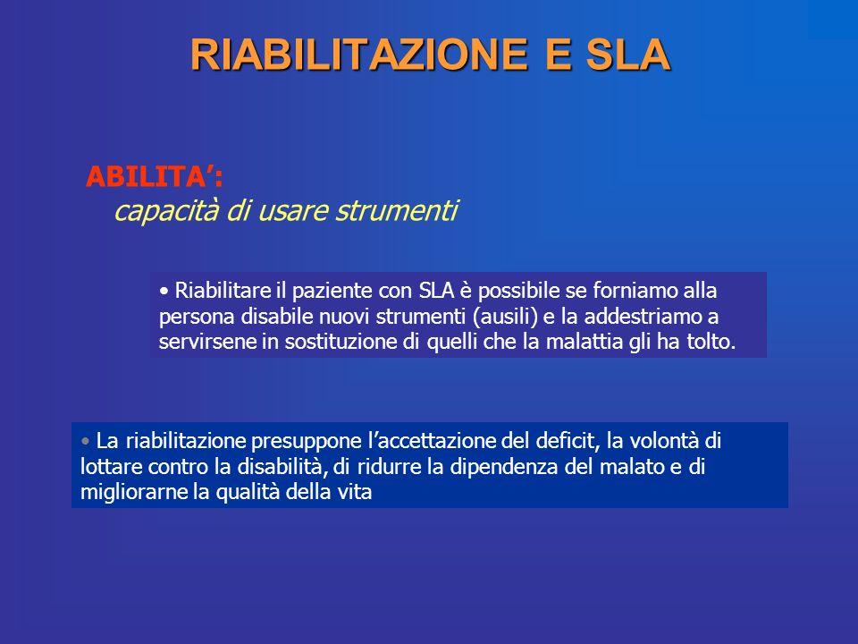 RIABILITAZIONE E SLA ABILITA': capacità di usare strumenti