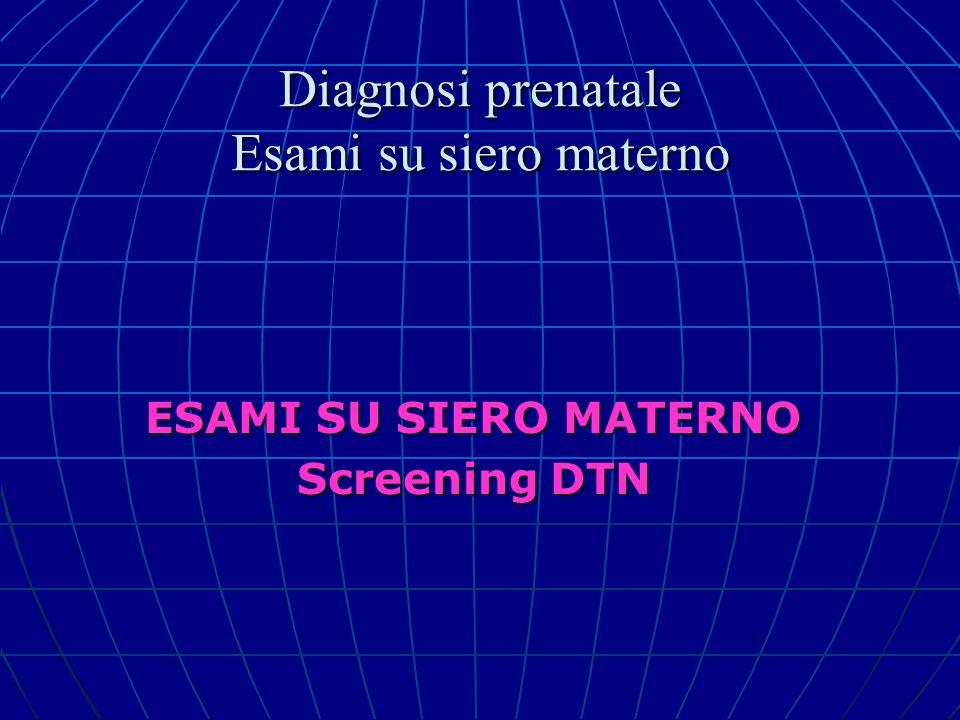 Diagnosi prenatale Esami su siero materno