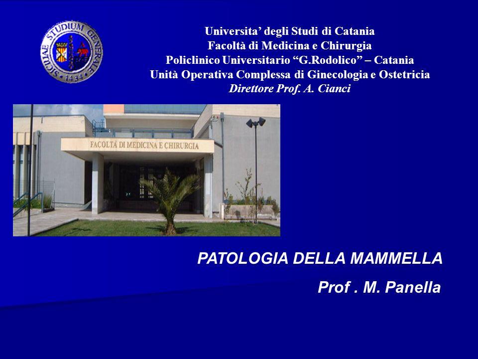 PATOLOGIA DELLA MAMMELLA Prof . M. Panella