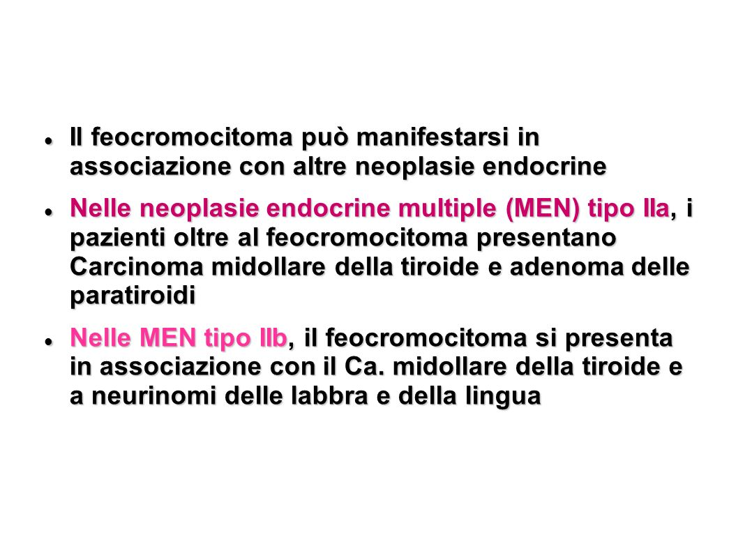 Il feocromocitoma può manifestarsi in associazione con altre neoplasie endocrine
