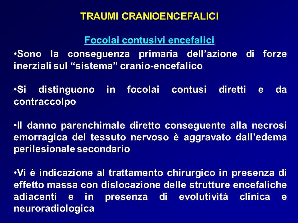 TRAUMI CRANIOENCEFALICI Focolai contusivi encefalici