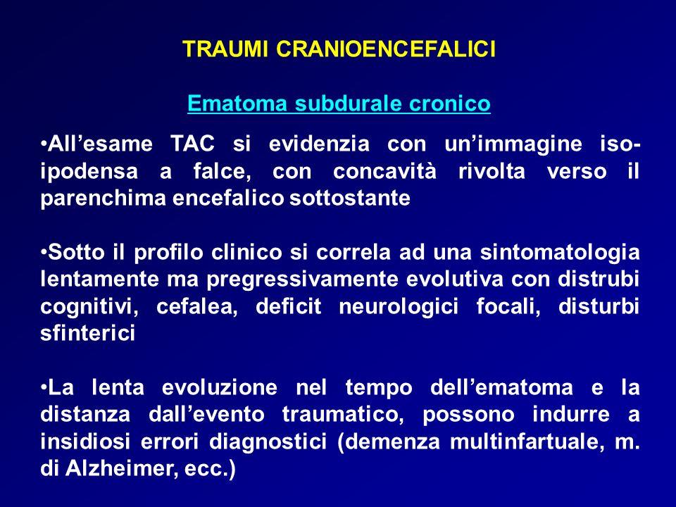 TRAUMI CRANIOENCEFALICI Ematoma subdurale cronico