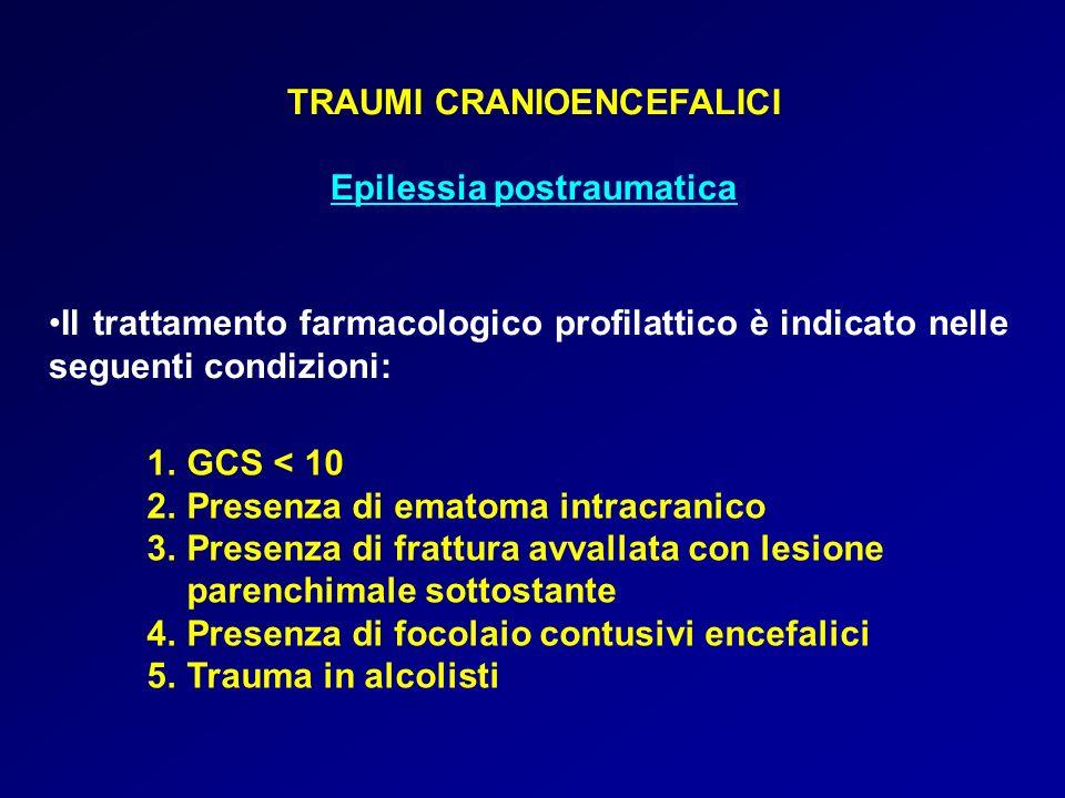 TRAUMI CRANIOENCEFALICI Epilessia postraumatica